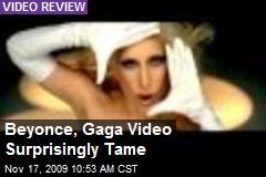 Beyonce, Gaga Video Surprisingly Tame