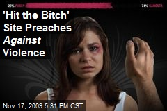 'Hit the Bitch' Site Preaches Against Violence