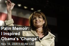 Palin Memoir: I Inspired Obama's 'Change'