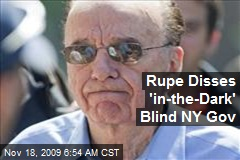 Rupe Disses 'in-the-Dark' Blind NY Gov