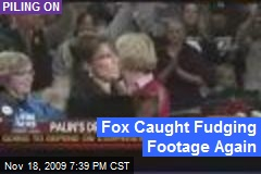 Fox Caught Fudging Footage Again