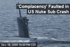 'Complacency' Faulted in US Nuke Sub Crash