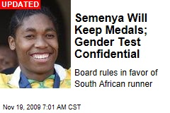 Semenya Will Keep Medals; Gender Test Confidential