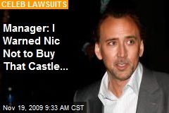 Manager: I Warned Nic Not to Buy That Castle...