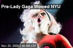 Pre-Lady Gaga Wowed NYU