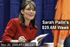 Sarah Palin's $25.6M Week