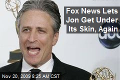 Fox News Lets Jon Get Under Its Skin, Again