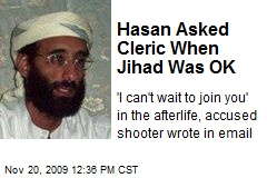 Hasan Asked Cleric When Jihad Was OK