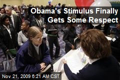 Obama's Stimulus Finally Gets Some Respect