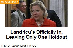 Landrieu's Officially In, Leaving Only One Holdout