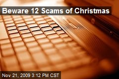 Beware 12 Scams of Christmas