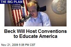 Beck Will Host Conventions to Educate America