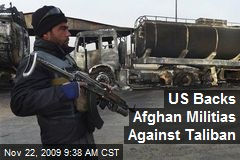US Backs Afghan Militias Against Taliban