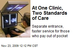 At One Clinic, Two Standards of Care