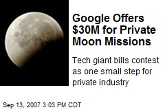 Google Offers $30M for Private Moon Missions