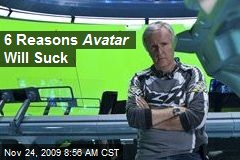 6 Reasons Avatar Will Suck