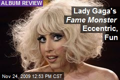 Lady Gaga's Fame Monster Eccentric, Fun
