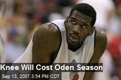 Knee Will Cost Oden Season