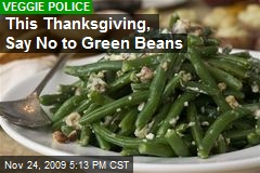 This Thanksgiving, Say No to Green Beans