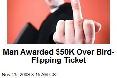 Man Awarded $50K Over Bird-Flipping Ticket