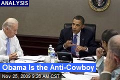 Obama Is the Anti-Cowboy