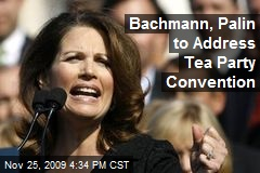 Bachmann, Palin to Address Tea Party Convention