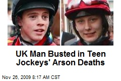 UK Man Busted in Teen Jockeys' Arson Deaths