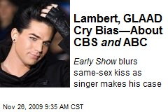 Lambert, GLAAD Cry Bias—About CBS and ABC