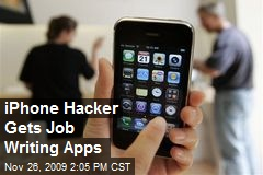 iPhone Hacker Gets Job Writing Apps