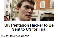 UK Pentagon Hacker to Be Sent to US for Trial