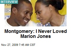 Montgomery: I Never Loved Marion Jones