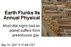Earth Flunks Its Annual Physical