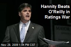 Hannity Beats O'Reilly in Ratings War