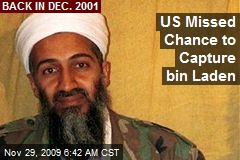 US Missed Chance to Capture bin Laden