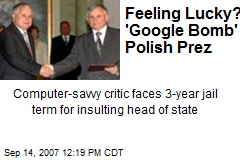 Feeling Lucky? 'Google Bomb' Polish Prez