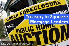 Treasury to Squeeze Mortgage Lenders