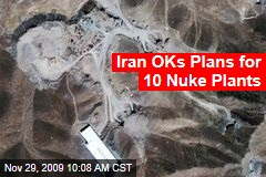 Iran OKs Plans for 10 Nuke Plants