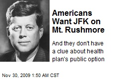 Americans Want JFK on Mt. Rushmore