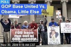 GOP Base United Vs. Obama, Little Else
