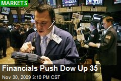 Financials Push Dow Up 35