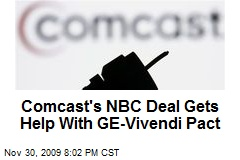 Comcast's NBC Deal Gets Help With GE-Vivendi Pact