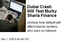 Dubai Crash Will Test Murky Sharia Finance