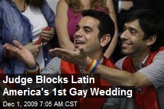 Judge Blocks Latin America's 1st Gay Wedding