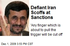 Defiant Iran Scoffs at Sanctions