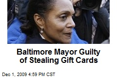 Baltimore Mayor Guilty of Stealing Gift Cards
