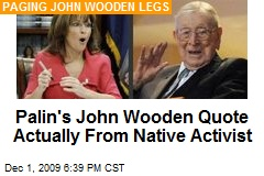 Palin's John Wooden Quote Actually From Native Activist
