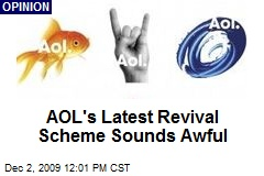 AOL's Latest Revival Scheme Sounds Awful