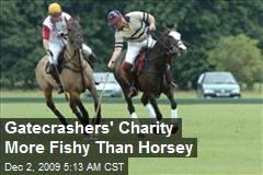 Gatecrashers' Charity More Fishy Than Horsey