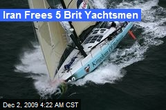 Iran Frees 5 Brit Yachtsmen