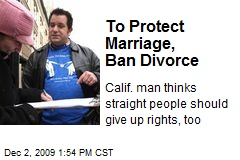 To Protect Marriage, Ban Divorce